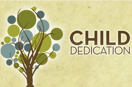 Child and Family Dedication