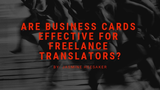 Should Freelance Translators Have Business Cards?