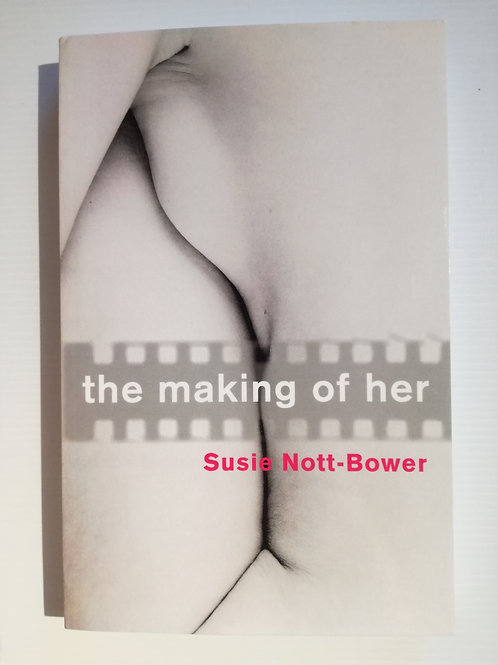 The Making of Her by Susie Nott-Bower