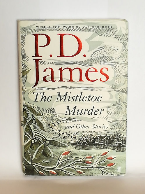 The Mistletoe Murders and Other Stories by P.D James