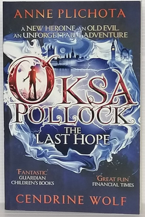 Oksa Pollock: The Last Hope by Anne Plichota