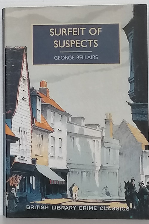 Surfeit of Suspects by George Bellairs