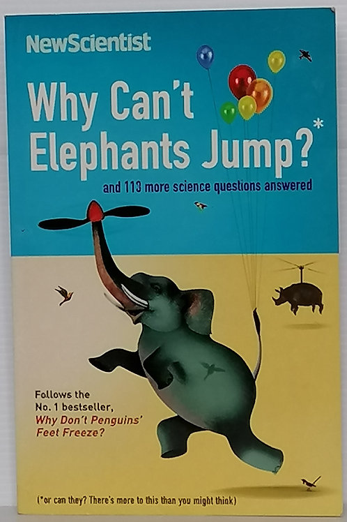Why Can't Elephants Jump? by Mick O'Hare (ed)