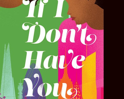 Book Talk: If I Don't Have You by Sareeta Domingo