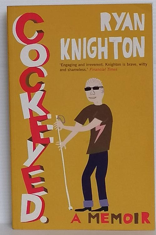 Cockeyed: a Memoir by Ryan Knighton