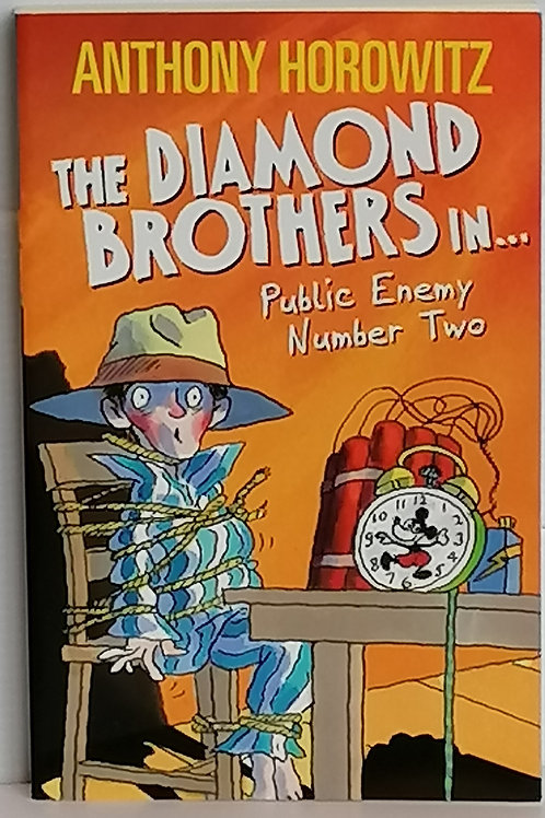 Public Enemy Number Two by Anthony Horowitz (The Diamond Brothers)