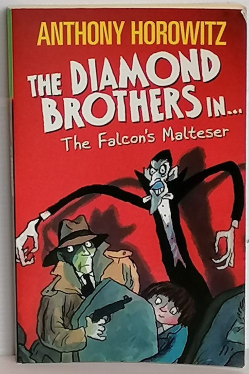 The Falcon's Malteser by Anthony Horowitz (The Diamond Brothers)