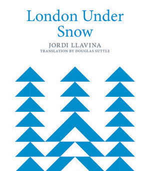 Guest Post: London Under Snow by Jordi Llavina, trans Douglas Suttle (#IndieBookNetwork)