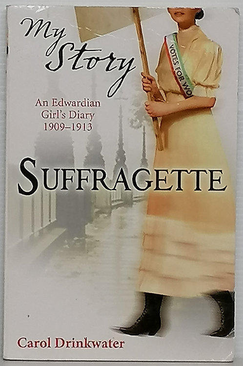 My Story: Suffragette by Carol Drinkwater