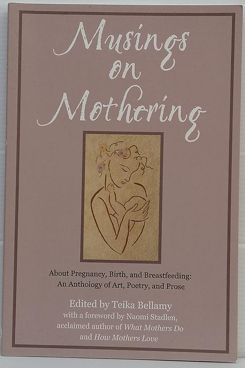 Musings on Mothering edited by Teika Bellamy