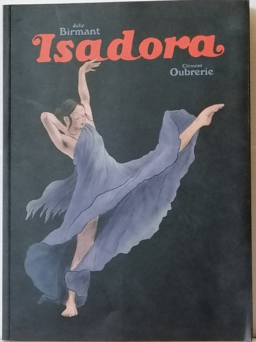 Isadora by Julie Birmant & Clement Oubrerie