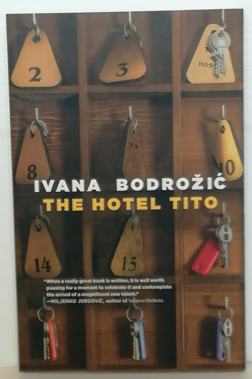 The Hotel Tito by Ivana Bodrozic