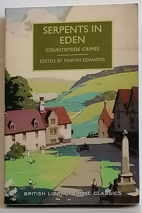 Serpents in Eden: Countryside Crimes by Martin Edwards (ed)