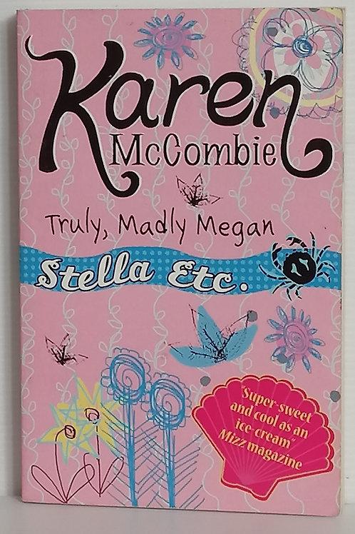 Truly, Madly Megan by Karen McCombie (Stella Etc #4)