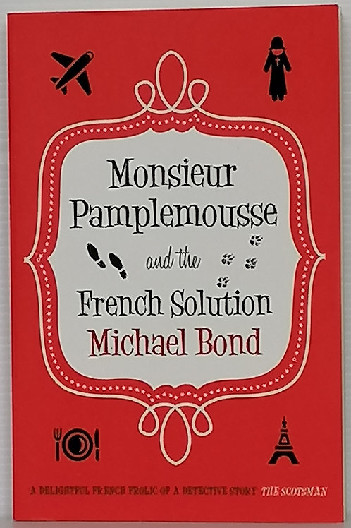 Monsieur Pampelmousse and the French Solution by Michael Bond