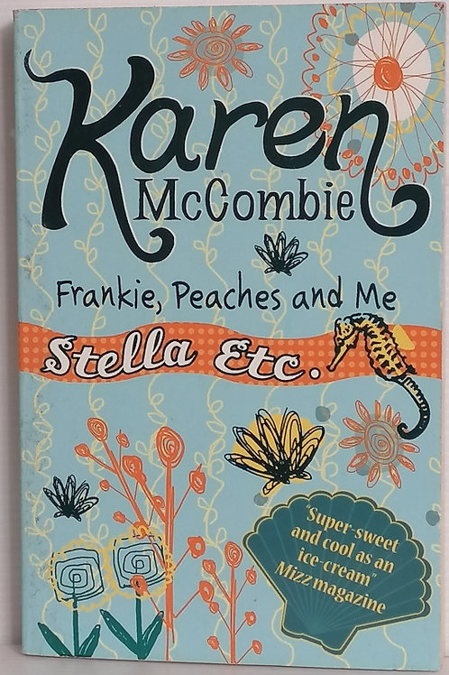 Frankie, Peaches and Me by Karen McCombie (Stella Etc #1)