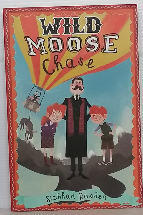 Wild Moose Chase by Siobhan Rowden