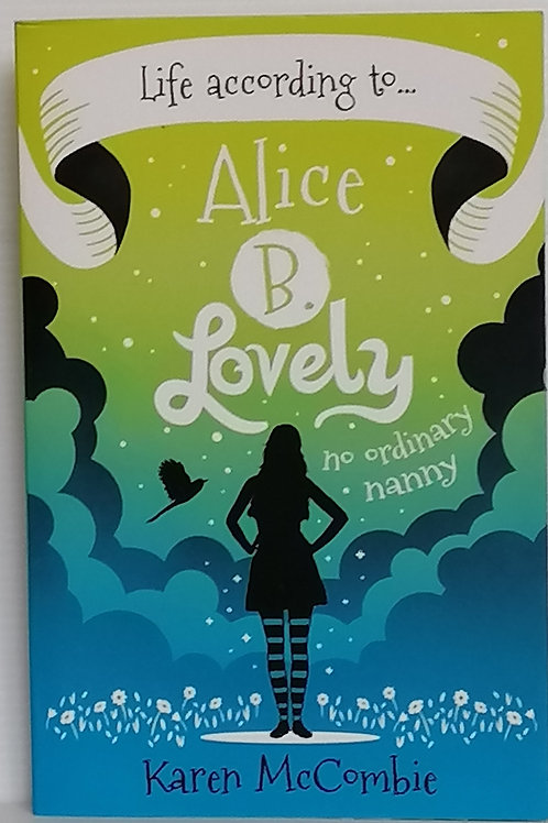 Life According to Alice B. Lovely by Karen McCombie