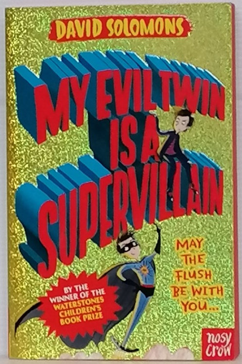 My Evil Twin is a Supervillain by David Solomons
