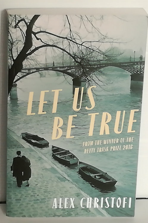 Let Us Be True by Alex Christofi