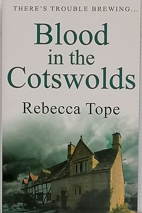 Blood in the Cotswolds by Rebecca Tope