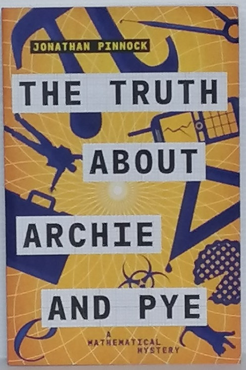 The Truth About Archie and Pye by Jonathan Pinnock