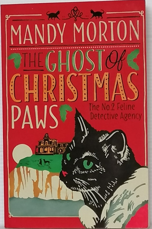 The Ghost of Christmas Paws by Mandy Morton
