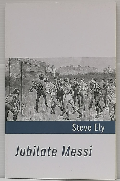 Jubilate Messi by Steve Ely