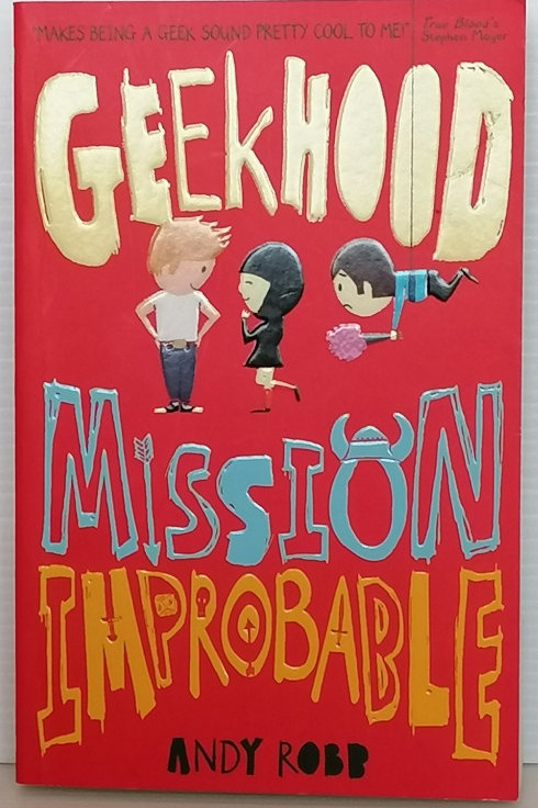 Geekhood: Mission Improbable by Andy Robb
