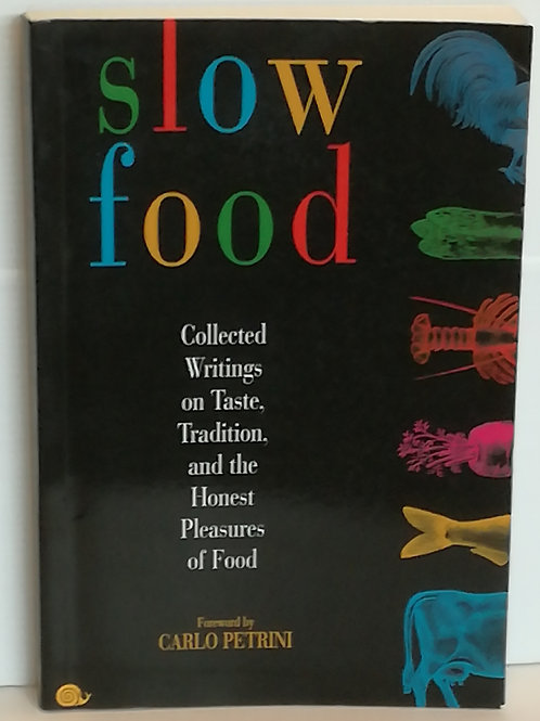 Slow Food (foreward by Carlo Petrini)
