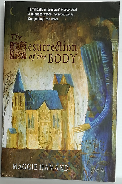 The Resurrection of the Body by Maggie Hamand