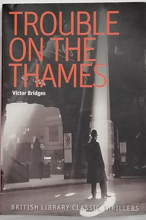 Trouble on the Thames by Victor Bridges