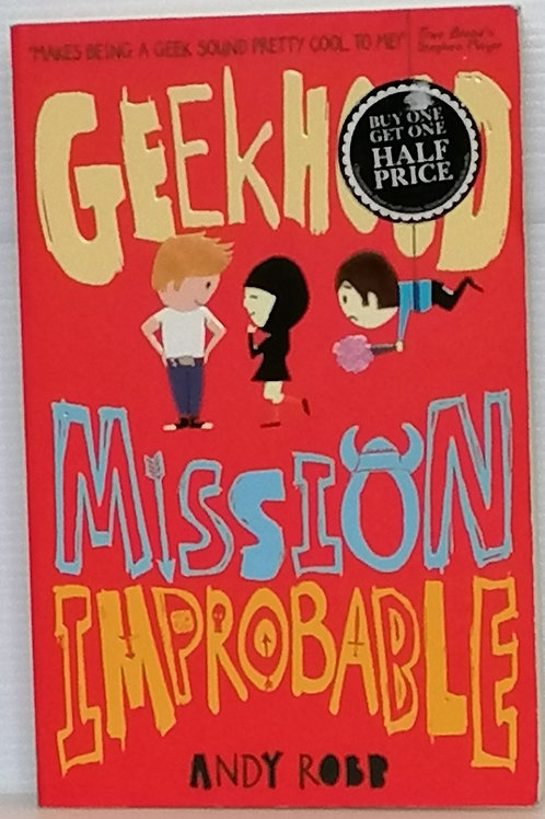 Geekhood Mission Improbable by Andy Robb