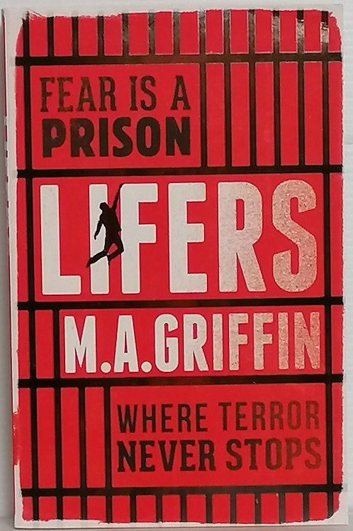 Lifers by M.A Griffin