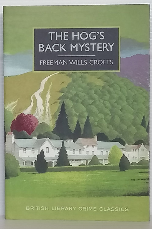The Hog's Back Mystery by Freeman Wills Crofts