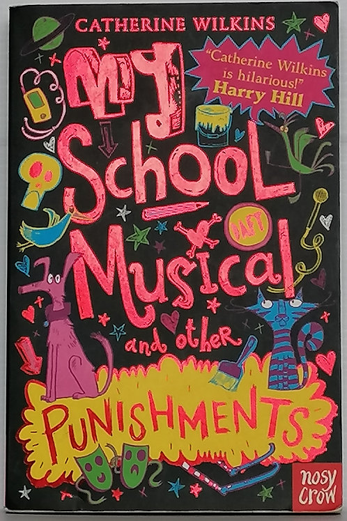 My School Musical and Other Punishments by Catherine Wilkins