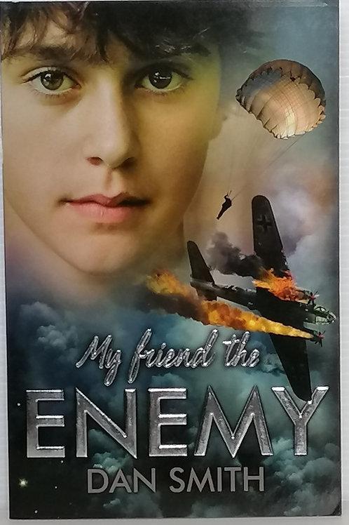 My Friend the Enemy by Dan Smith