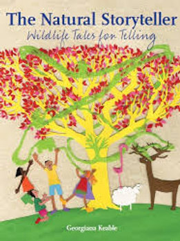 The Natural Storyteller: Wildlife Tales for Telling by Georgina Keable