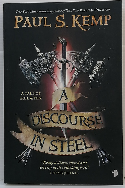 A Discourse in Steel by Paul S. Kemp (Egil & Nix #2)