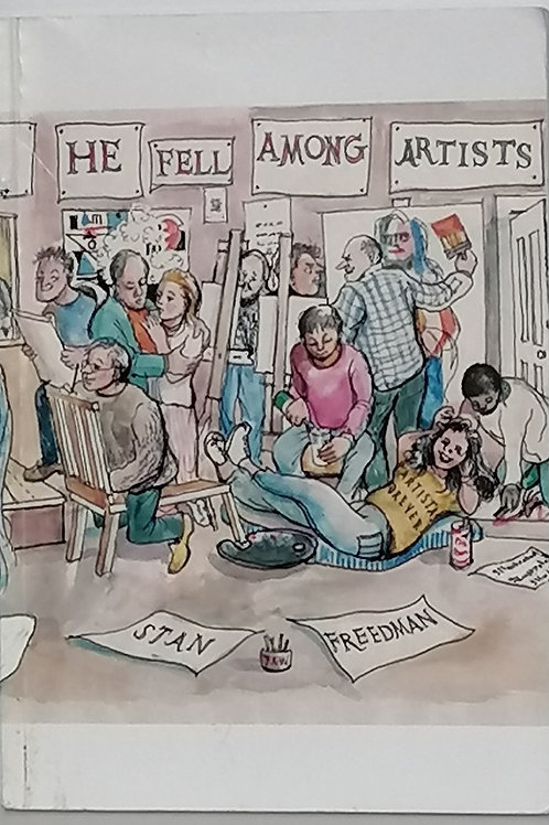 He Fell Among Artists by Stan Freedman