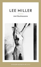 Guest Post: Lee Miller by Ami Bouhassane