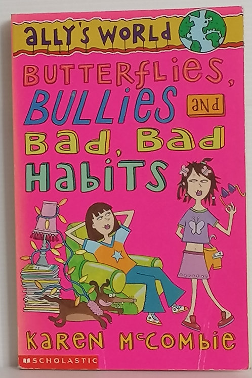 Butterflies, Bullies and Bad, Bad Habits by Karen McCombie (Ally's World #3)