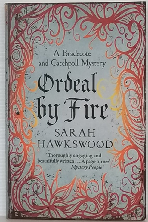Ordeal by Fire by Sarah Hawkswood