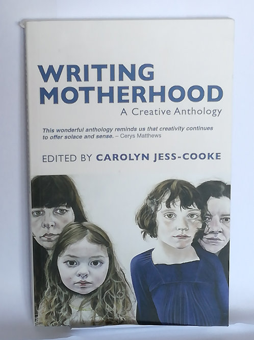 Writing Motherhood edited by Carolyn Jess-Cooke