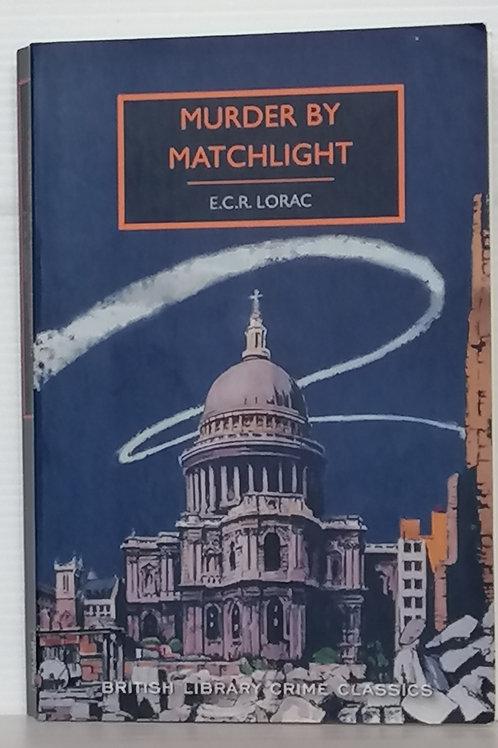 Murder by Matchlight by ECR Lorac