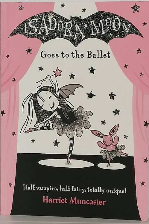 Isadora Moon Goes to the Ballet by Harriet Muncaster