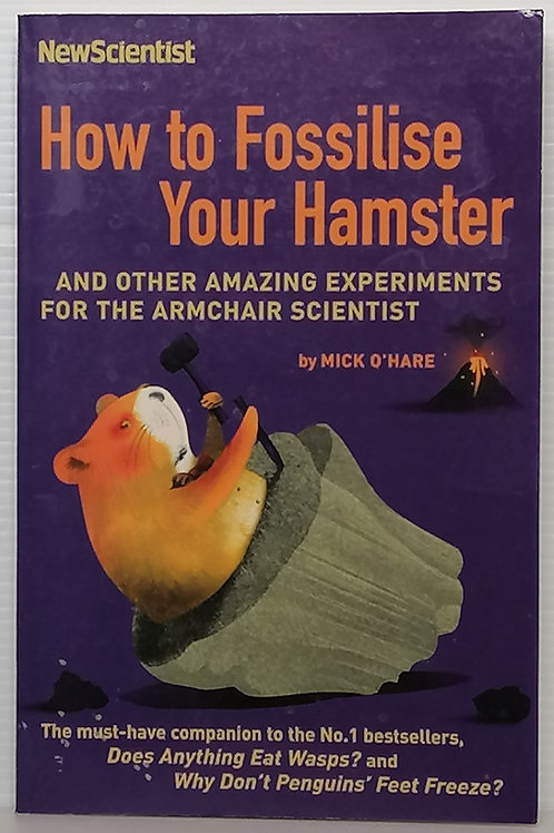 How to Fossilise Your Hamster - New Scientist