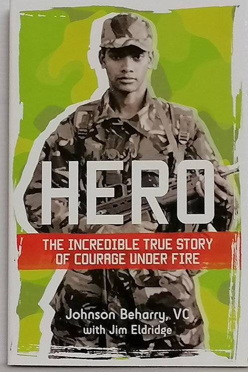 Hero: The Incredible True Story of Courage Under Fire by Johnson Beharry
