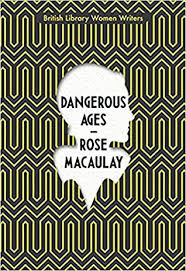 Book Talk: Dangerous Ages by Rose Macaulay (#IndieBookNetwork)
