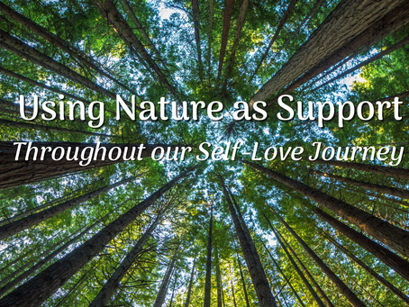 19 Days of Radical Self-Love: Day 2, Nature as Support